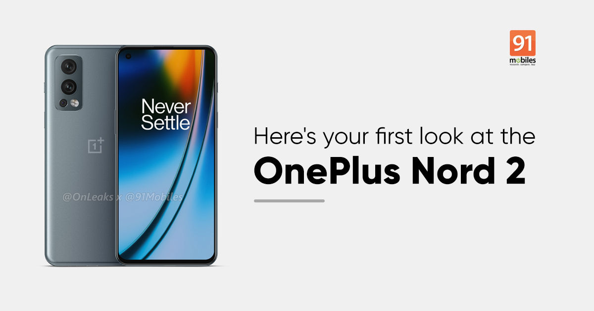 Exclusive Oneplus Nord 2 Design Revealed Via 5k Renders Triple Cameras Punch Hole Display And More 91mobiles Com